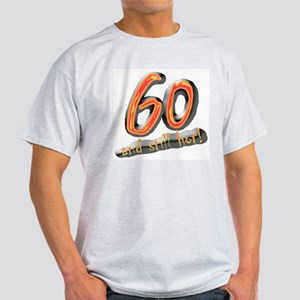 60th birthday & still hot Ash Grey T-Shirt