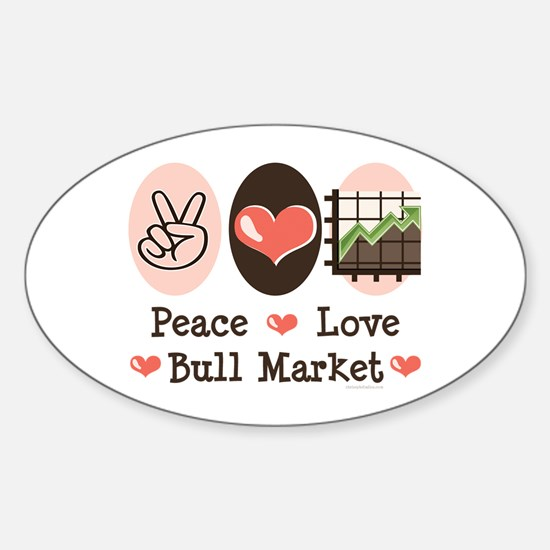 Peace Love Bull Market Oval Decal