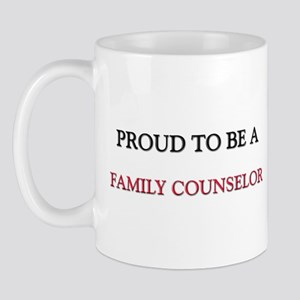 Proud to be a Family Counselor Mug