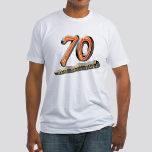 70th birthday & still hot Fitted T-Shirt