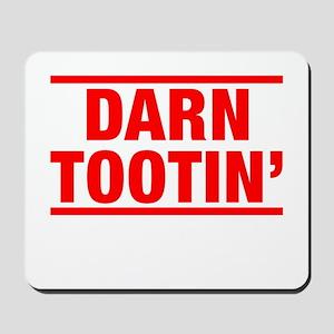 Darn Tootin' Mousepad