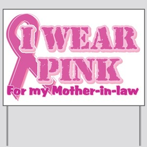 Wear pink mother in law Yard Sign