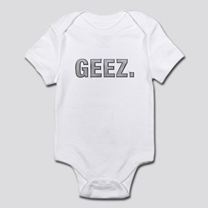 Geez. Infant Bodysuit