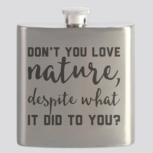 Don't you love nature, despite what it did t Flask