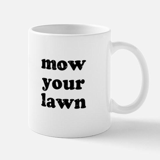 Mow Your Lawn Mug