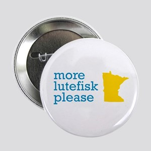 "More Lutefisk Please 2.25"" Button"