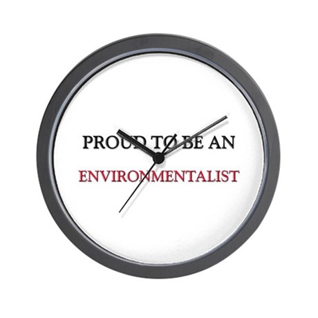 Proud To Be A ENVIRONMENTALIST Wall Clock