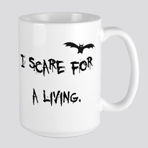 I Scare For A Living Large Mug