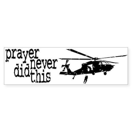 Prayer Never Did This Bumper Sticker