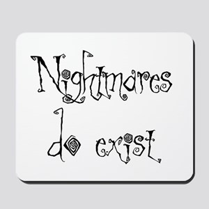 Nightmares Do Exist Mousepad