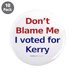 """Don't Blame Me"" 3.5"" Button (10)"