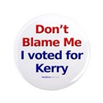 """Don't Blame Me"" 3.5"" Button (100)"