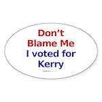 """Don't Blame Me"" Oval Sticker"