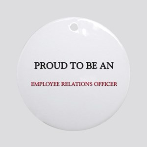 Proud To Be A EMPLOYEE RELATIONS OFFICER Ornament