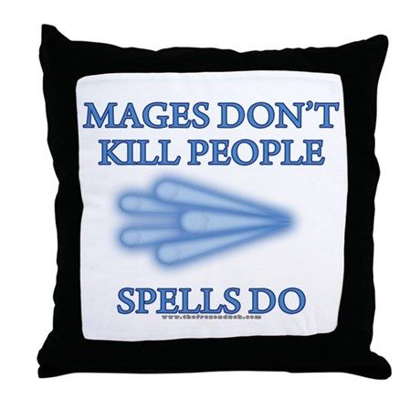 Mages Don't Kill Throw Pillow
