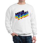 RACISM IS OVER!: Sweatshirt