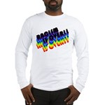 RACISM IS OVER!: Long Sleeve T-Shirt