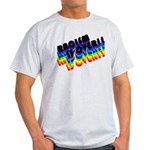 RACISM IS OVER!: Light T-Shirt