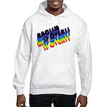 RACISM IS OVER!: Hooded Sweatshirt