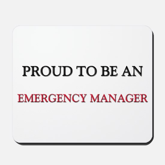 Proud To Be A EMERGENCY MANAGER Mousepad