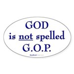 """GOD Is Not Spelled G.O.P."" Oval Sticker"