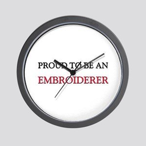 Proud To Be A EMBROIDERER Wall Clock