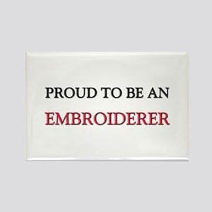 Proud To Be A EMBROIDERER Rectangle Magnet