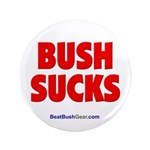 """Bush Sucks"" 3.5"" Button"