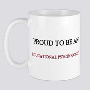 Proud To Be A EDUCATIONAL PSYCHOLOGIST Mug
