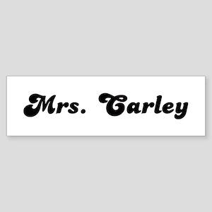 Mrs. Carley Bumper Sticker