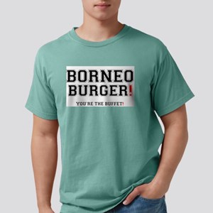BORNEO BURGER! - YOURE THE BUFFET! T-Shirt