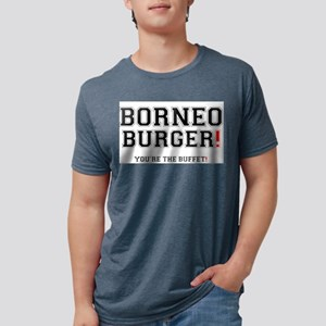 BORNEO BURGER! - YOURE THE BUFFET! T-Shirt
