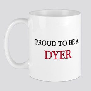 Proud to be a Dyer Mug