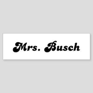 Mrs. Busch Bumper Sticker