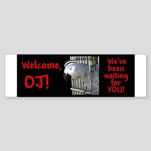 Helaine's Welcome OJ Bumper Sticker