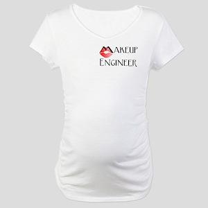 Makeup Engineer Maternity T-Shirt