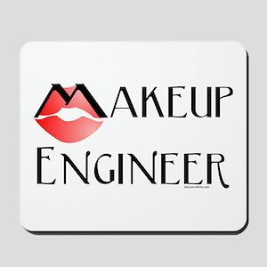 Makeup Engineer Mousepad