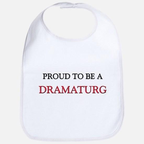 Proud to be a Dramaturg Bib