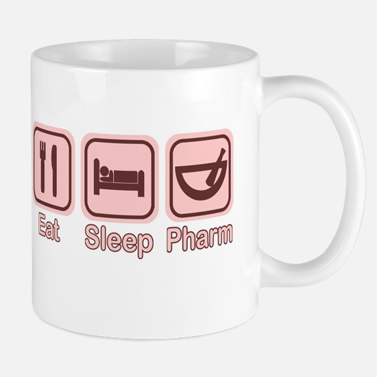 Eat, Sleep, Pharm 2 Mug