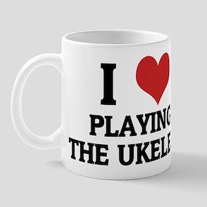 I Love Playing the Ukelele Mug