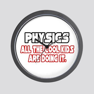 """Physics...Cool Kids"" Wall Clock"