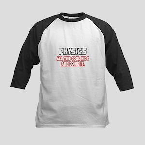 """""""Physics...Cool Kids"""" Kids Baseball Jersey"""