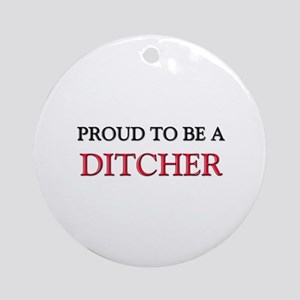 Proud to be a Ditcher Ornament (Round)