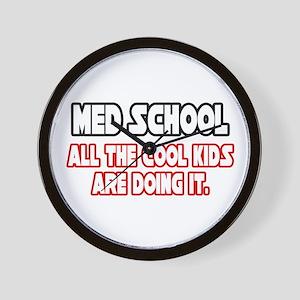 """Med School...Cool Kids"" Wall Clock"