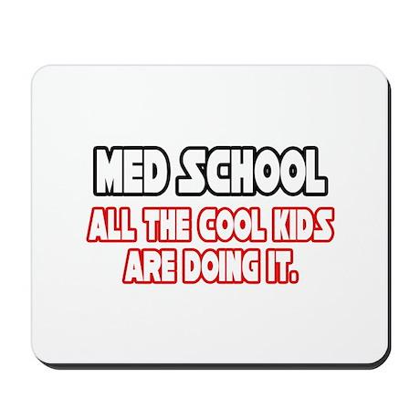 """Med School...Cool Kids"" Mousepad"