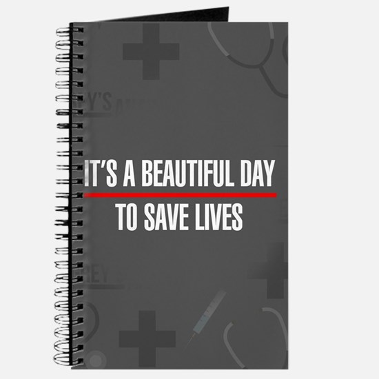 It's A Beautiful Day To Save Lives Journal