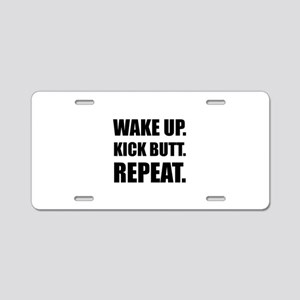 Wake Kick Butt Repeat Aluminum License Plate