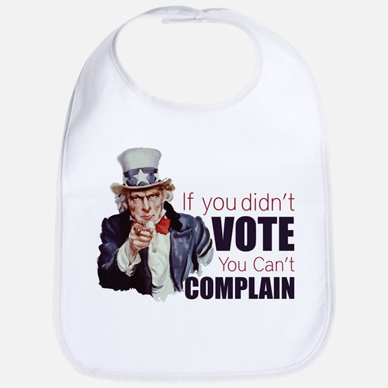 If you didn't vote, you can't complain Bib