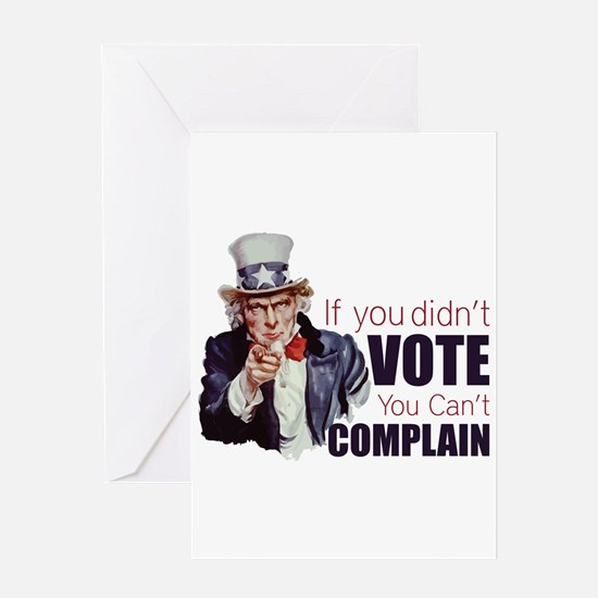 If you didn't vote, you can't complain Greeting Ca