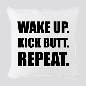 Wake Kick Butt Repeat Woven Throw Pillow